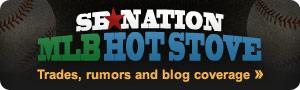 Baseball trades, rumors and blog coverage - SB Nation MLB Hot Stove